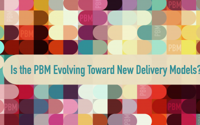Community Pharmacy: Is the PBM Evolving Toward New Delivery Models? What Does this Mean for the Industry?