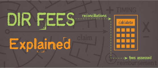 Why DIR Fees are causing problems and what is being done
