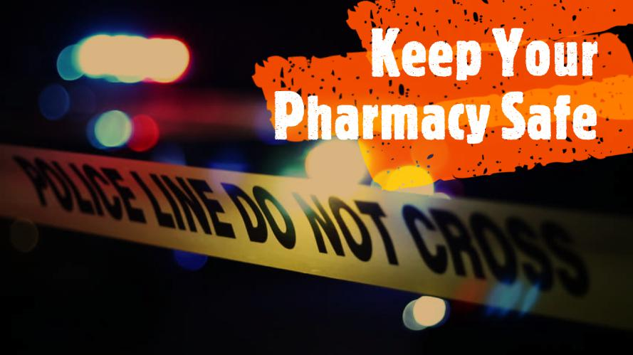 Pharmacy Robbery Tips and Prevention